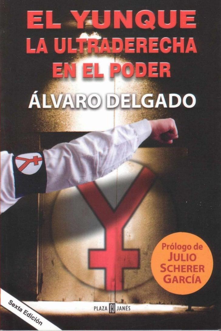Álvaro Delgado      El YunqueLa ultraderecha en el poder     PLAZA y JANES