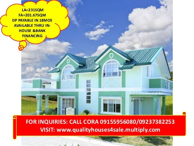 LA=231SQM FA=201.67SQM DP PAYABLE IN 18MOS AVAILABLE THRU INHOUSE &BANK FINANCING  FOR INQUIRIES: CALL CORA 09155956080/09...