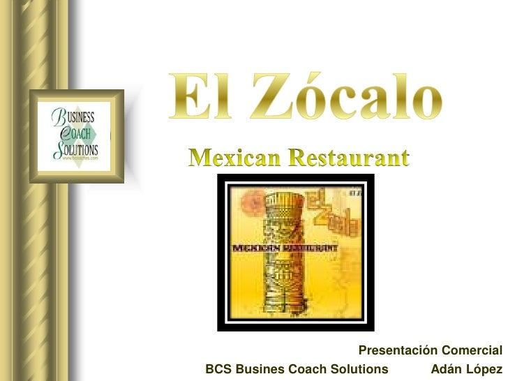 El Zocalo Restaurant Presentacion