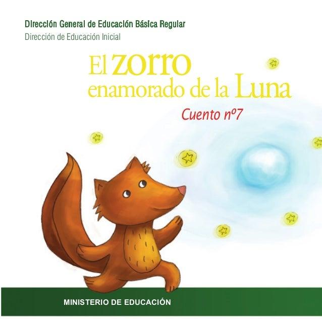 El enamoradodela Luna zorro Cuento nº7 Dirección de Educación Inicial Dirección General de Educación Básica Regular MINIST...