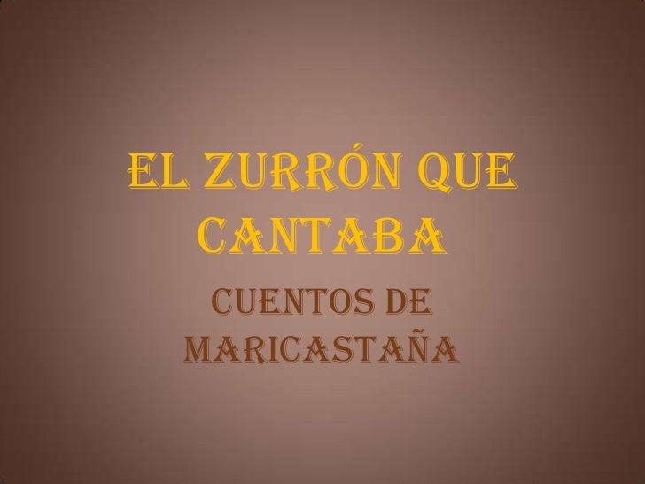 EL ZURRÓN QUE   CANTABA  CUENTOS DE MARICASTAÑA