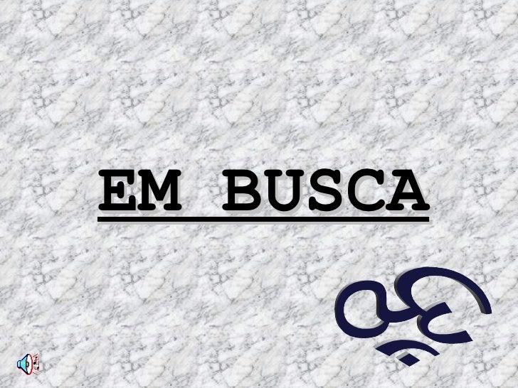 EM BUSCA