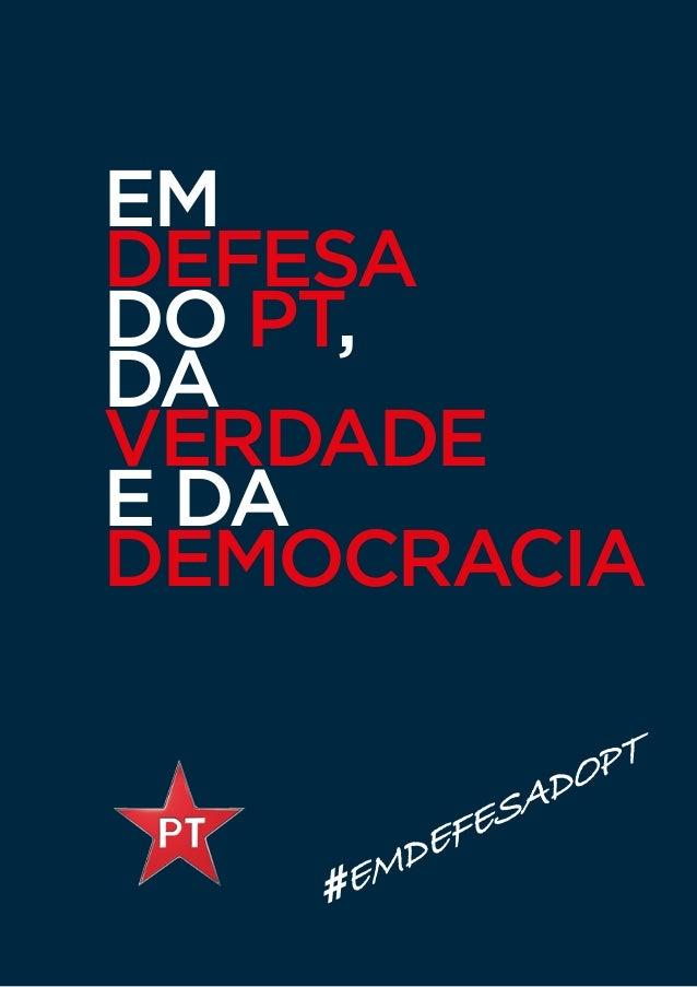 EM DEFESA DO PT, DA VERDADE E DA DEMOCRACIA #EMDEFESADOPT