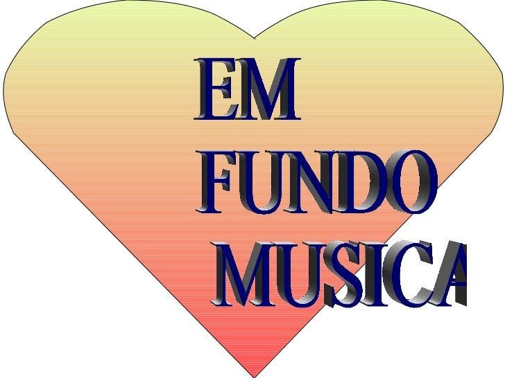 EM FUNDO  MUSICAL