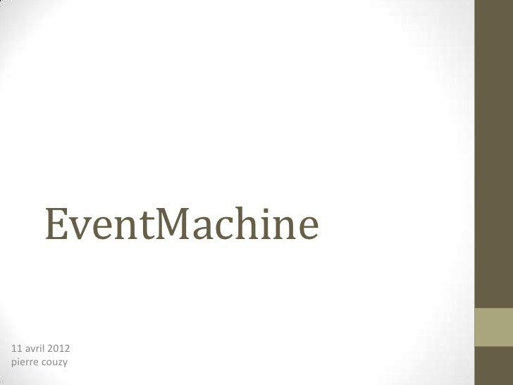 EventMachine11 avril 2012pierre couzy