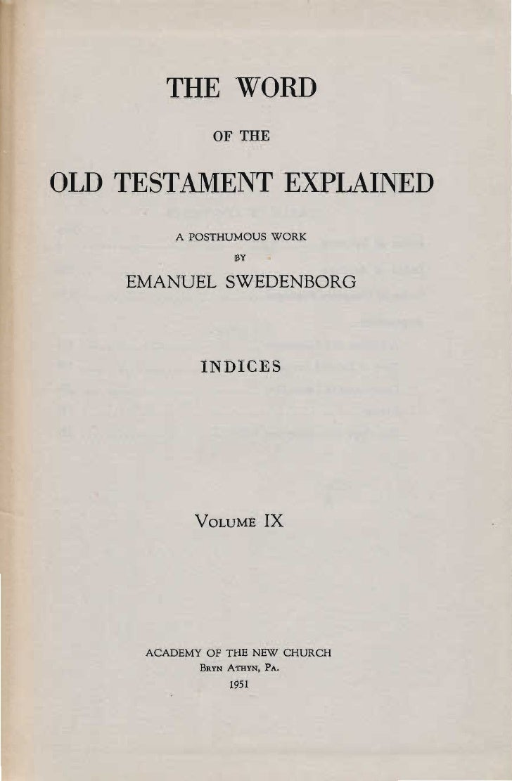 THE WORD              OF THEOLD TESTAMENT EXPLAINED         A POSTHUMOUS WORK                  BY    EMANUEL SWEDENBORG   ...