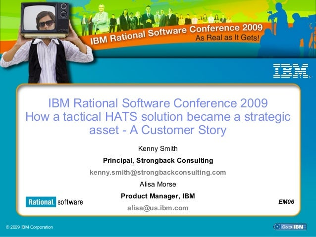 IBM Rational Software Conference 2009           IBM Rational Software Conference 2009        How a tactical HATS solution ...