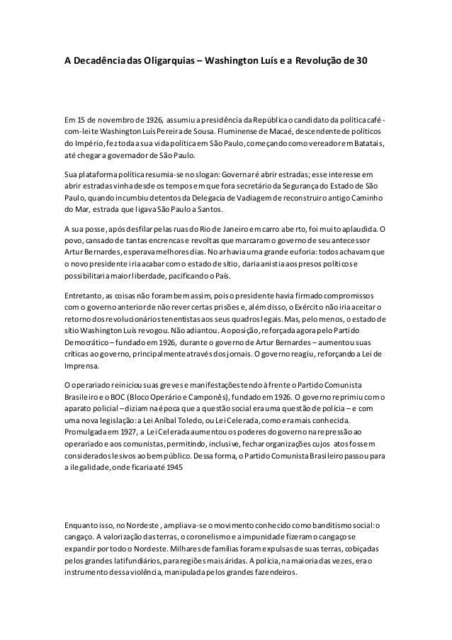 A Decadência das Oligarquias – Washington Luís e a Revolução de 30  Em 15 de novembro de 1926, assumiu a presidência da Re...