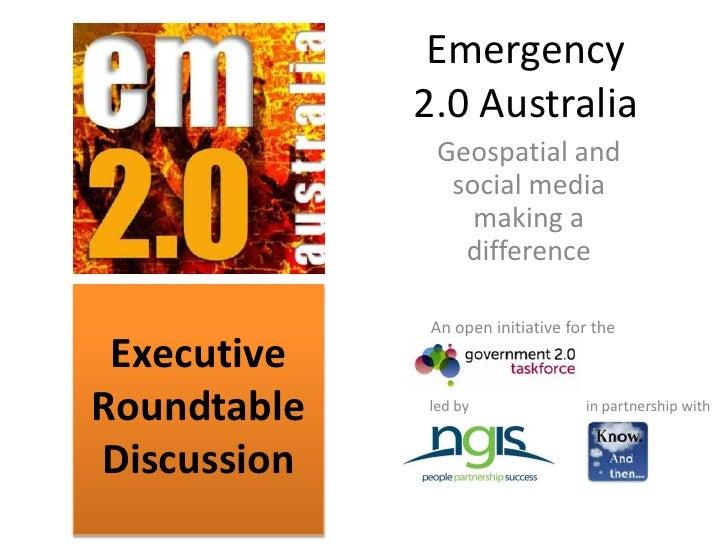 Emergency 2.0 Australia<br />Geospatial and social media making a difference<br />An open initiative for the<br />Executiv...