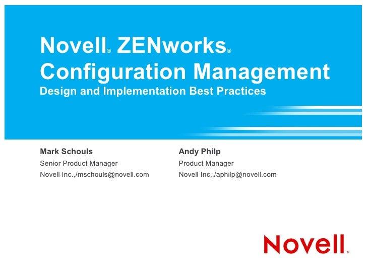 Novell ZENworks    ®                             ®    Configuration Management Design and Implementation Best Practices   ...