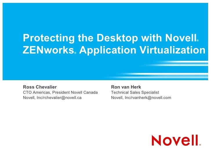 Protecting the Desktop with Novell                                        ®    ZENworks Application Virtualization        ...