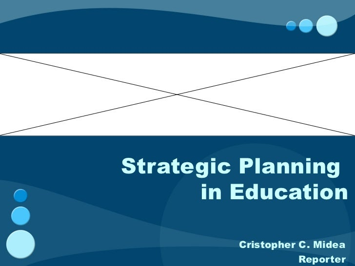 Strategic planning in education strategic planning in education cristopher c midea toneelgroepblik