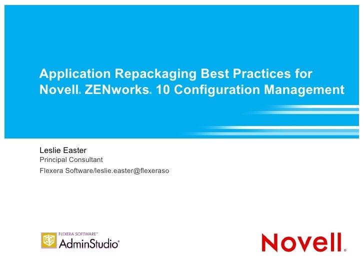 Application Repackaging Best Practices for Novell ZENworks 10 Configuration Management             ®                    ® ...