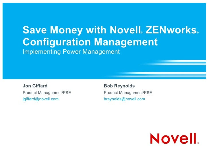 Save Money with Novell ZENworks           ®       ®    Configuration Management Implementing Power Management     Jon Giff...