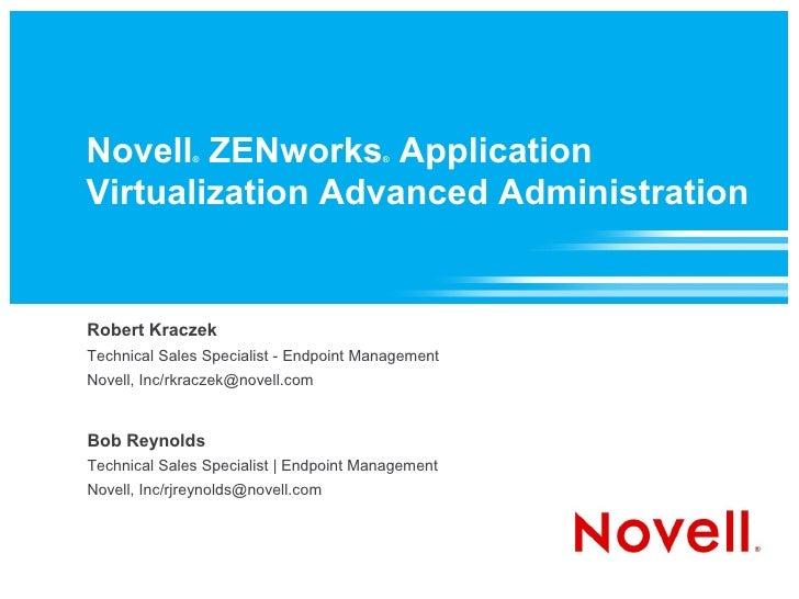 Novell ZENworks Application               ®                         ®    Virtualization Advanced Administration   Robert K...