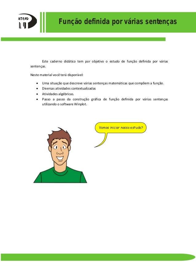 Função definida por várias sentenças Este caderno didático tem por objetivo o estudo de função definida por várias sentenç...