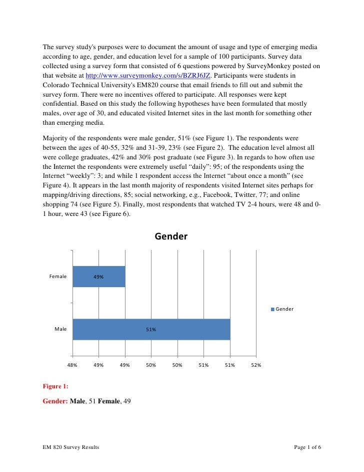 The survey study's purposes were to document the amount of usage and type of emerging media according to age, gender, and ...
