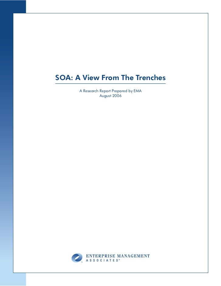 SOA: A View From The Trenches      A Research Report Prepared by EMA                 August 2006