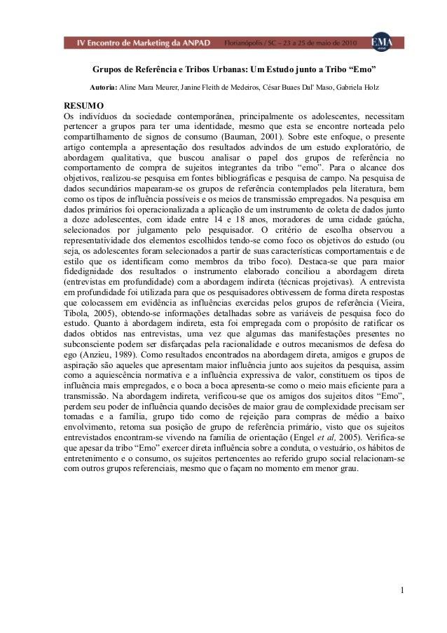 """1Grupos de Referência e Tribos Urbanas: Um Estudo junto a Tribo """"Emo""""Autoria: Aline Mara Meurer, Janine Fleith de Medeiros..."""