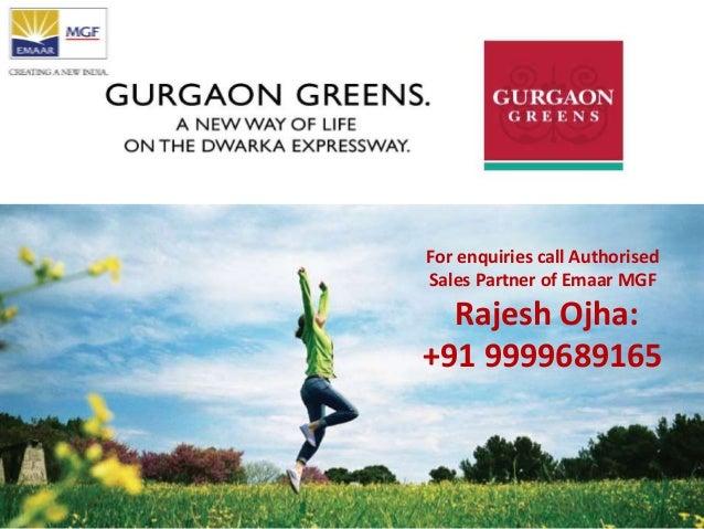 For enquiries call Authorised Sales Partner of Emaar MGF Rajesh Ojha: +91 9999689165