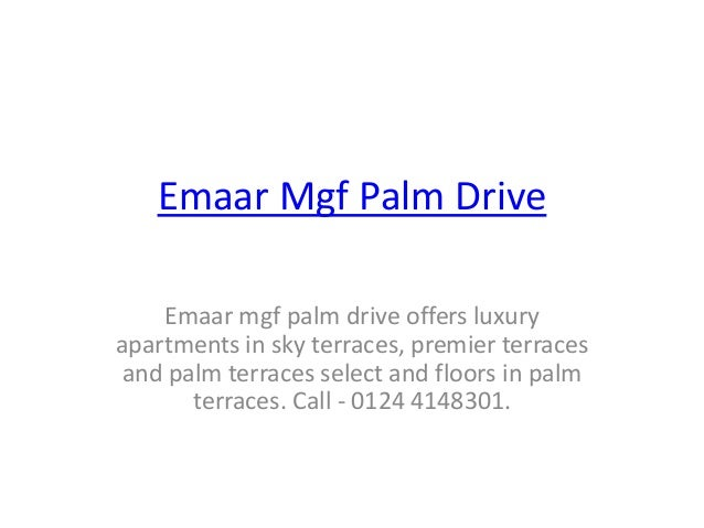 Emaar Mgf Palm Drive Emaar mgf palm drive offers luxury apartments in sky terraces, premier terraces and palm terraces sel...