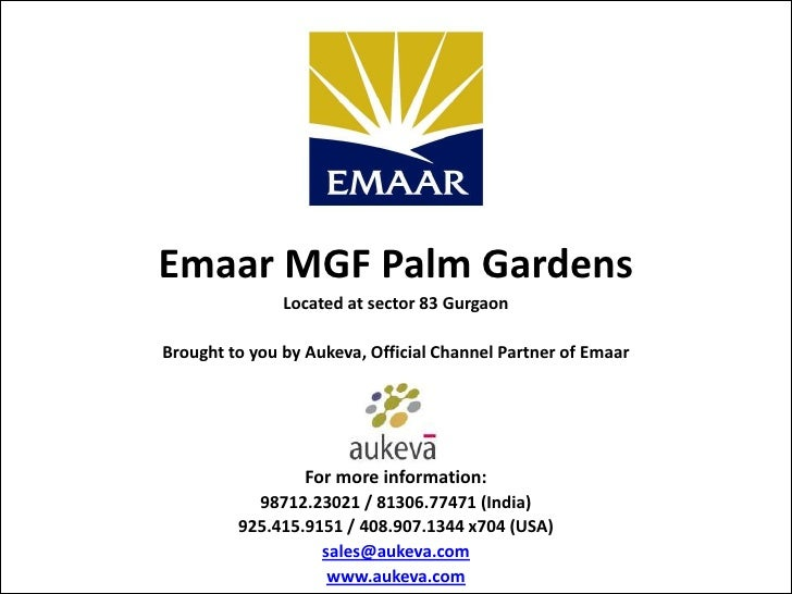 Emaar MGF Palm Gardens               Located at sector 83 GurgaonBrought to you by Aukeva, Official Channel Partner of Ema...