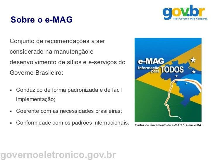 Modelo Brasileiro de Acessibilidade em Governo Eletrônico - e-MAG Slide 3