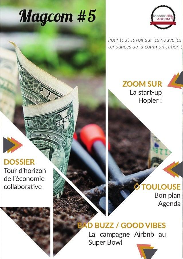 Magcom #5 Pour tout savoir sur les nouvelles tendances de la communication ! Ô TOULOUSE Bon plan Agenda DOSSIER Tour d'hor...