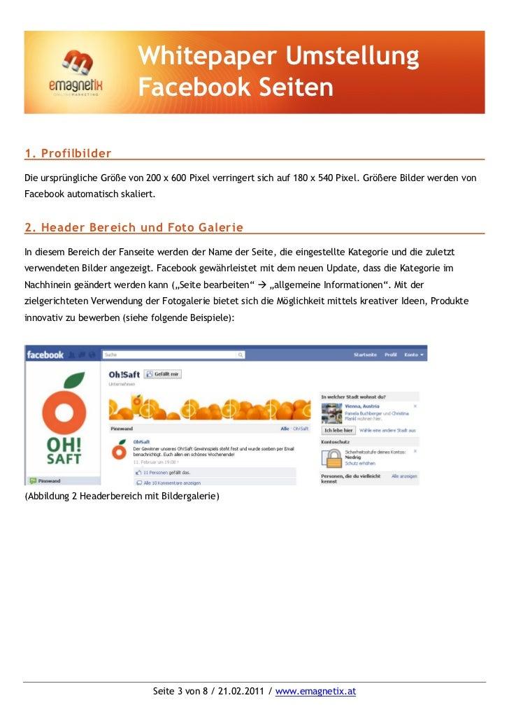 Whitepaper Umstellung                          Facebook Seiten1. ProfilbilderDie ursprüngliche Größe von 200 x 600 Pixel v...