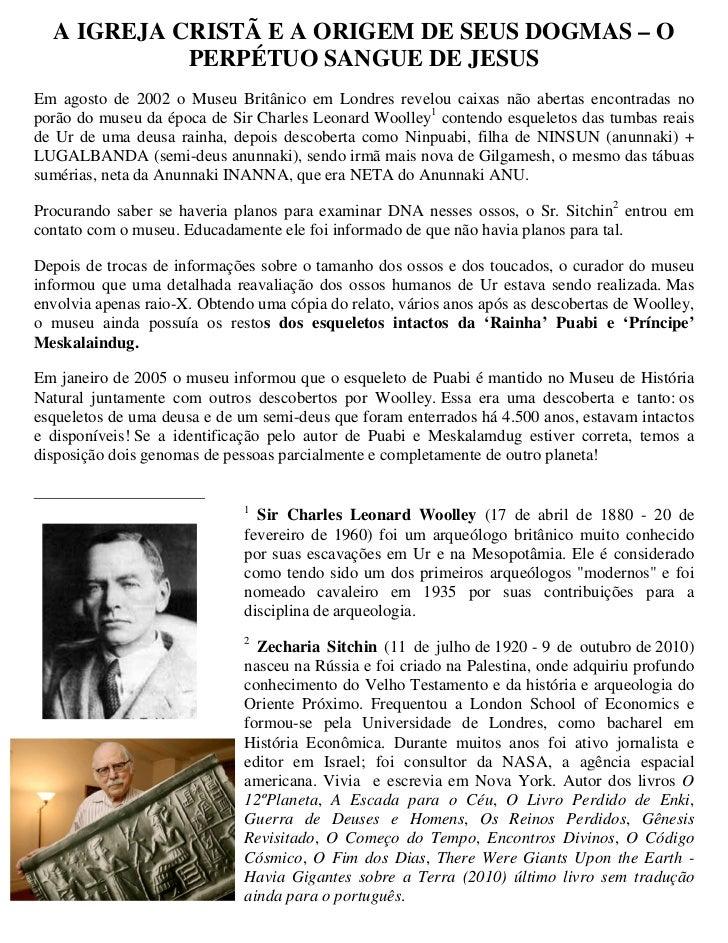 A IGREJA CRISTÃ E A ORIGEM DE SEUS DOGMAS – O            PERPÉTUO SANGUE DE JESUSEm agosto de 2002 o Museu Britânico em Lo...