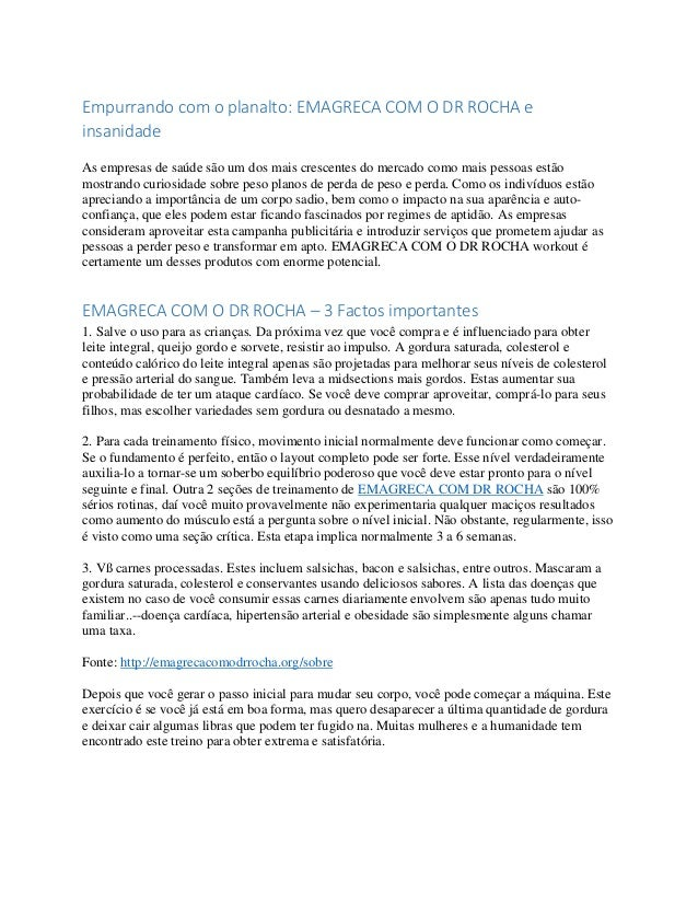 Empurrando com o planalto: EMAGRECA COM O DR ROCHA e insanidade As empresas de saúde são um dos mais crescentes do mercado...