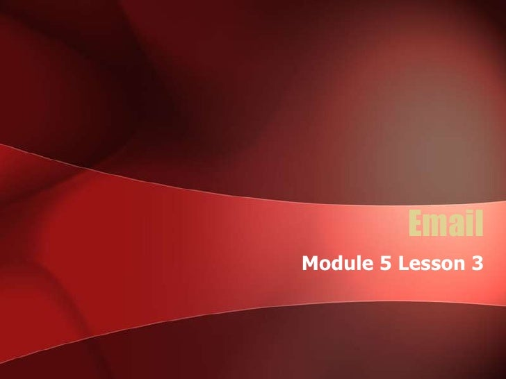 Email<br />Module 5 Lesson 3<br />