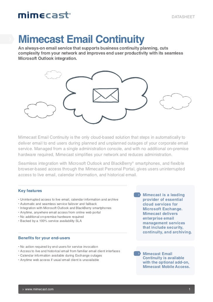 DATASHEETMimecast Email ContinuityAn always-on email service that supports business continuity planning, cutscomplexity fr...