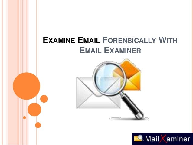 EXAMINE EMAIL FORENSICALLY WITHEMAIL EXAMINER