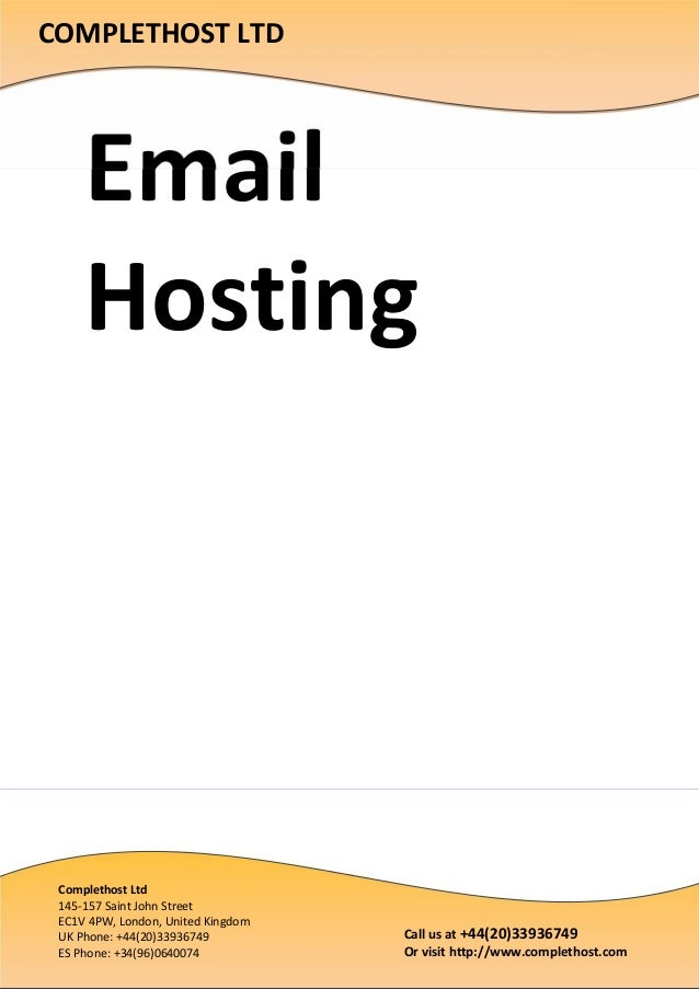 EmailHostingCOMPLETHOST LTDCall us at +44(20)33936749Or visit http://www.complethost.comComplethost Ltd145-157 Saint John ...