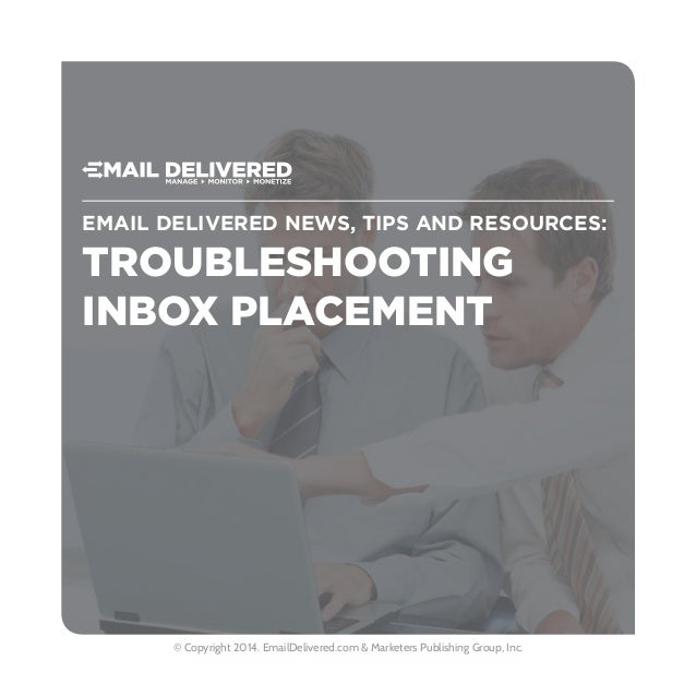 Email Delivered News, Tips and Resources: © Copyright 2014. EmailDelivered.com & Marketers Publishing Group, Inc. Troubles...