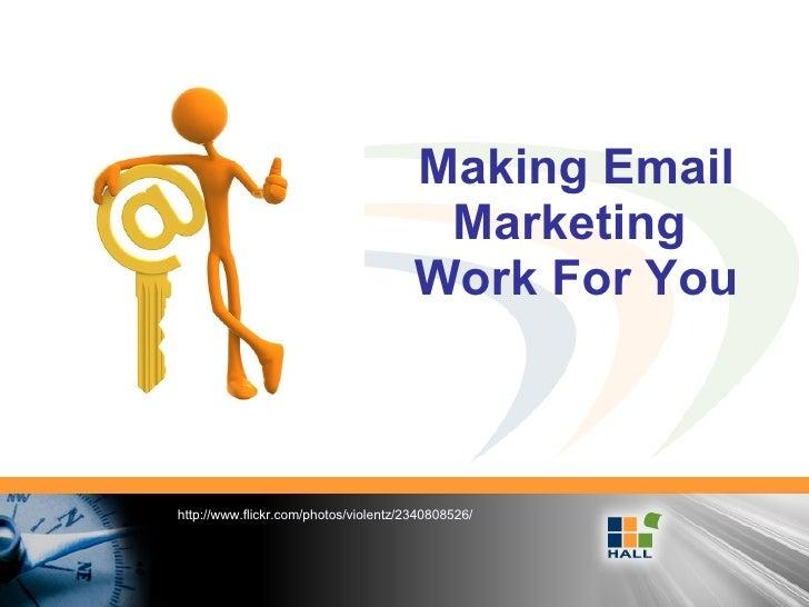 Making Email Marketing  Work For You http://www.flickr.com/photos/violentz/2340808526/