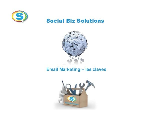 Social Biz Solutions  Email Marketing – las claves