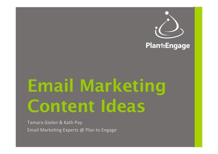 Email MarketingContent IdeasTamara Gielen & Kath Pay Email Marke4ng Experts @ Plan to Engage