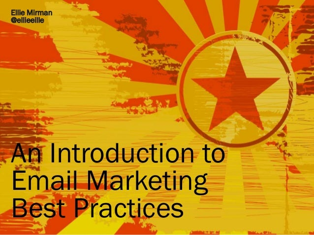 1  Ellie Mirman  @ellieeille  Smarketing  An Introduction to  Email Marketing  Best Practices