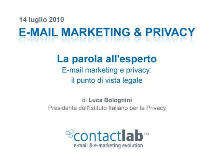 E-MAIL MARKETING E PRIVACY                                    LUCA BOLOGNINI           PRESIDENTE ISTITUTO ITALIANO PER LA...