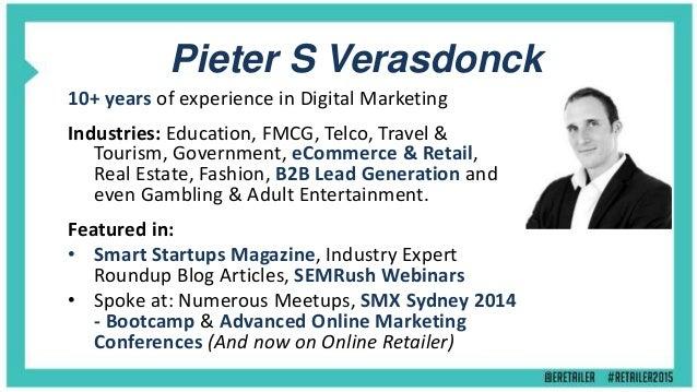 Pieter S Verasdonck 10+ years of experience in Digital Marketing Industries: Education, FMCG, Telco, Travel & Tourism, Gov...