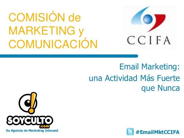Su Agencia de Marketing Inbound COMISIÓN de MARKETING y COMUNICACIÓN Email Marketing: una Actividad Más Fuerte que Nunca #...