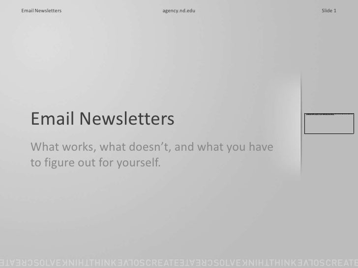 Email Newsletters<br />What works, what doesn't, and what you have to figure out for yourself.<br />