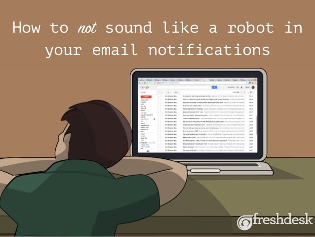 How to not sound like a robot in your email notifications