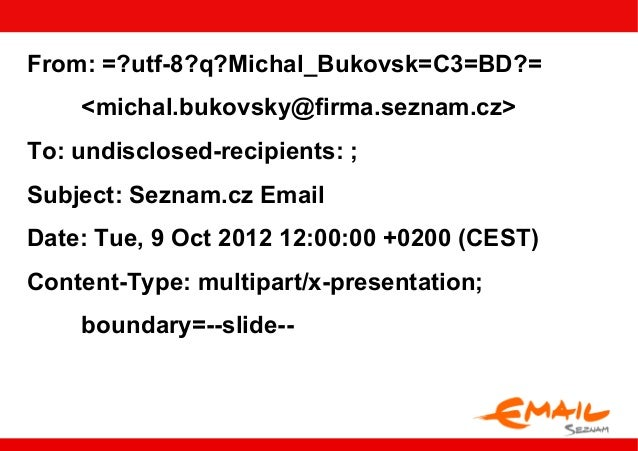 From: =?utf-8?q?Michal_Bukovsk=C3=BD?=    <michal.bukovsky@firma.seznam.cz>To: undisclosed-recipients: ;Subject: Seznam.cz...