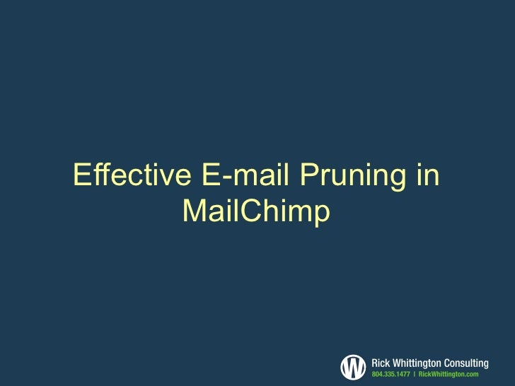 Effective E-mail Pruning in         MailChimp