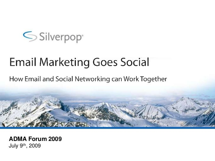 Email Marketing Goes Social<br />How Email and Social Networking can Work Together<br />ADMA Forum 2009<br />July 9th, 200...