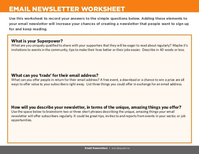 Use this worksheet to record your answers to the simple questions below. Adding these elements toyour email newsletter wil...