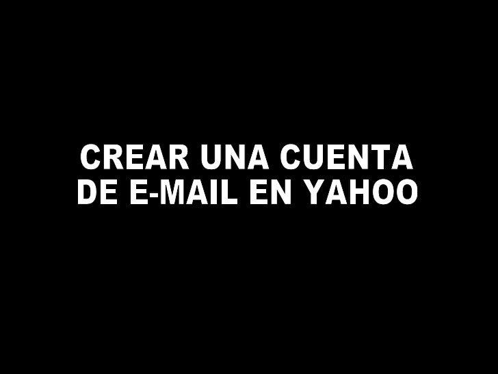 CREAR UNA CUENTA  DE E-MAIL EN YAHOO
